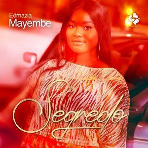 Edmazia Mayembe - Segredo