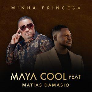 Maya Cool - Minha Princesa (feat. Matias Damásio)