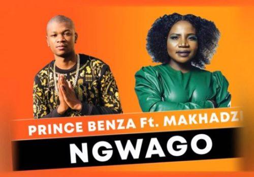 Prince Benza - Ngwago ft. Makhadzi