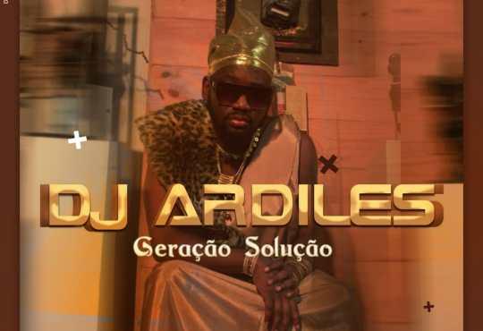 Geração Solução é o novo single de DJ Ardiles