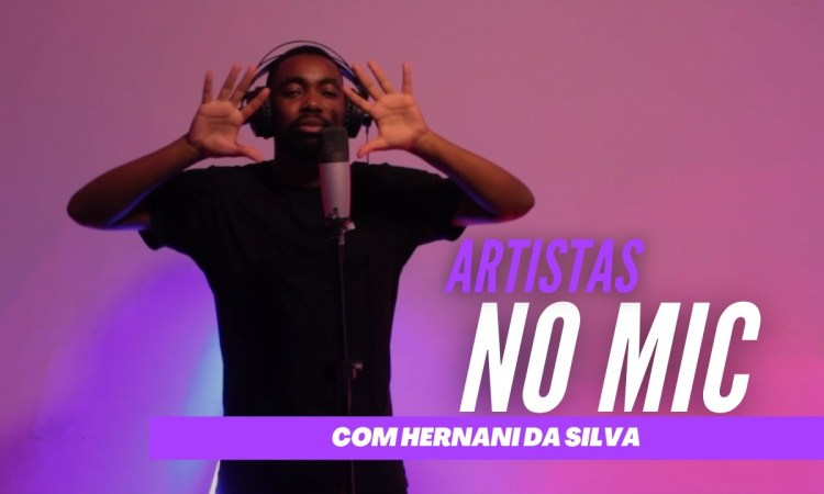 Hernâni Da Silva - Artistas No Mic #2