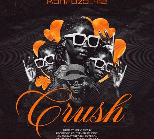 Konfuzo 412 - Crush