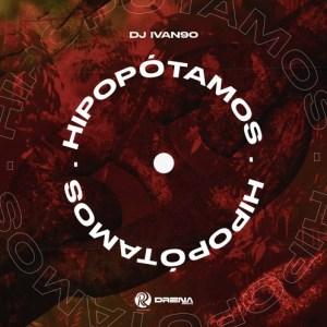 DJ Ivan90 - Hipopótamos