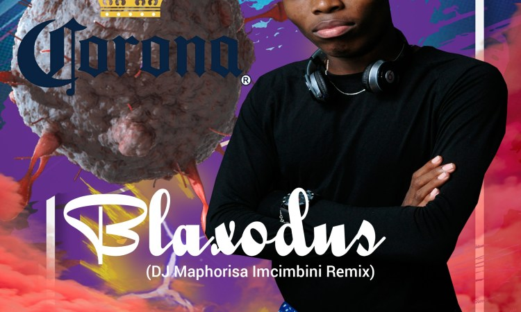 Blaxodus - Mensagem Para Corona (Dj Maphorisa & Kabza Emcimbini Remix)