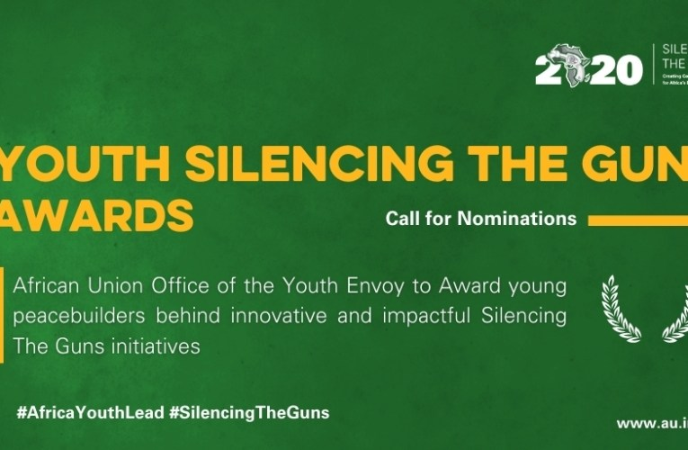 DEADLINE EXTENDED |  Call for Nomination:  African Union Youth Silencing the Guns Awards
