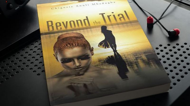 Beyond the Trial by Chigozie Anuli Mbadugha