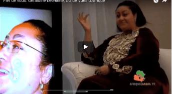 Fier de vous: Geraldine Lechaine, DG de Vues d'Afrique
