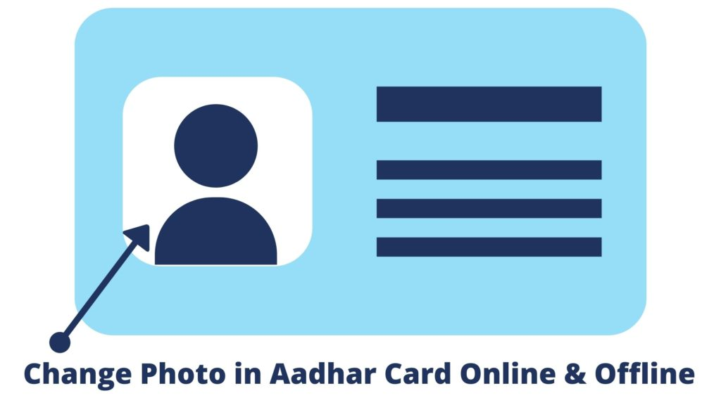 How to Change Photo in Aadhar Card Online & Offline