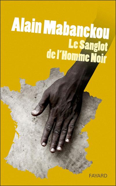 Le_sanglot_de_l_homme_noir_de_Alain_Mabanckou