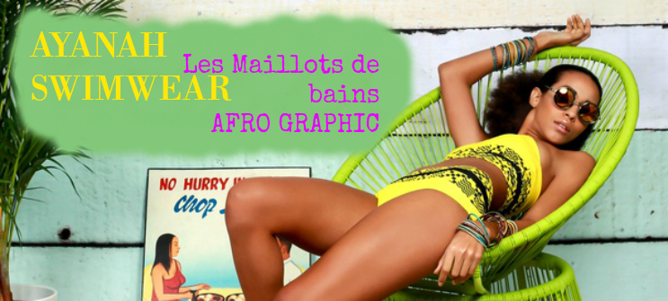 COLLECTION-maillots-de-bain-Afro-Graphic-AYANAH-SWIMWEAR-afrolifedechacha-image-une