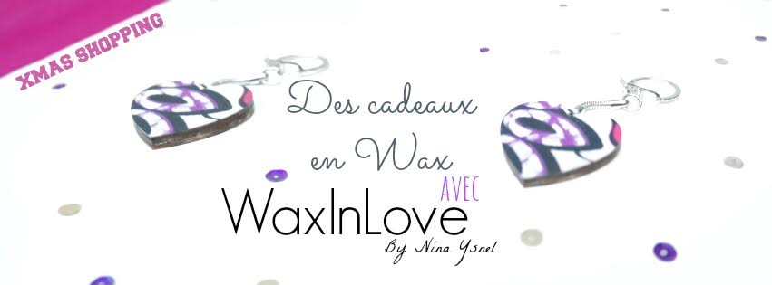 WaxInLove-NinaYsnel-Cadeaux-noel-2015-Afrolifedechacha