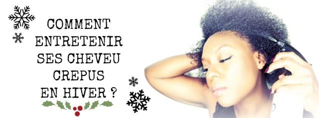 afrolife-bynf-comment-entretenir-cheveux-crepus-hiver-afrolifedechacha1