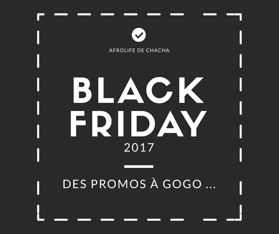 bonplan-shopping-5-astuces-black-friday-2017-codes-promo-afrolifedechacha
