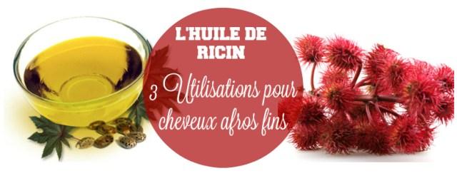 huile-ricin-3-utilisations-cheveux-afros-fins-afrolifedechacha-image-une