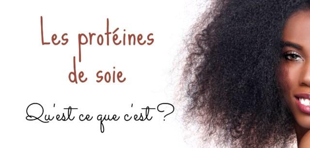 proteines-de-soie-qestce-que-cest-acides-amines-cheveux-crepus-afros-frises-afrolifedechacha