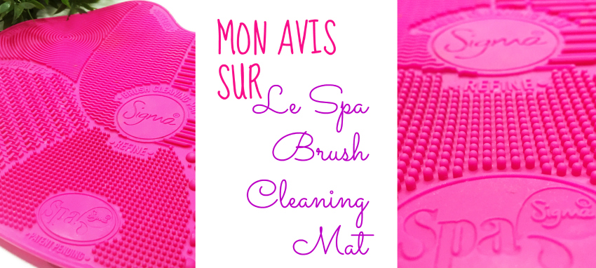 revue-presentation-video-youtube-comment-nettoyer-pinceaux-makeup-tapis-spa-brush-cleaning-mat-sigma-afrolifedechacha