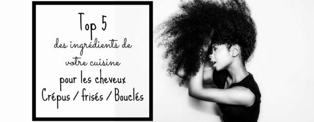 top-5-ingredients-cuisine-pour-cheveux-afros-crepus-frises-boucles-recette-afrolifedechacha