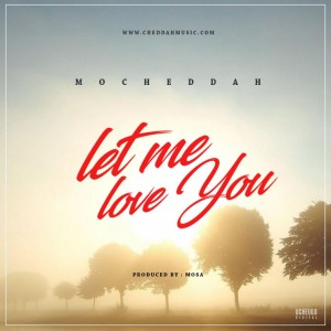 Mo'Cheddah-Let Me Love You-Afromixx