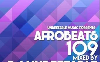 DJ Unbeetable Afrobeats 109 Mix