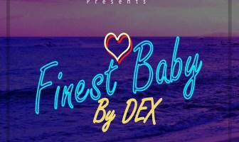 Dex Finest Baby