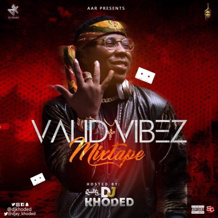 DJ Khoded Valid Vibez Mix