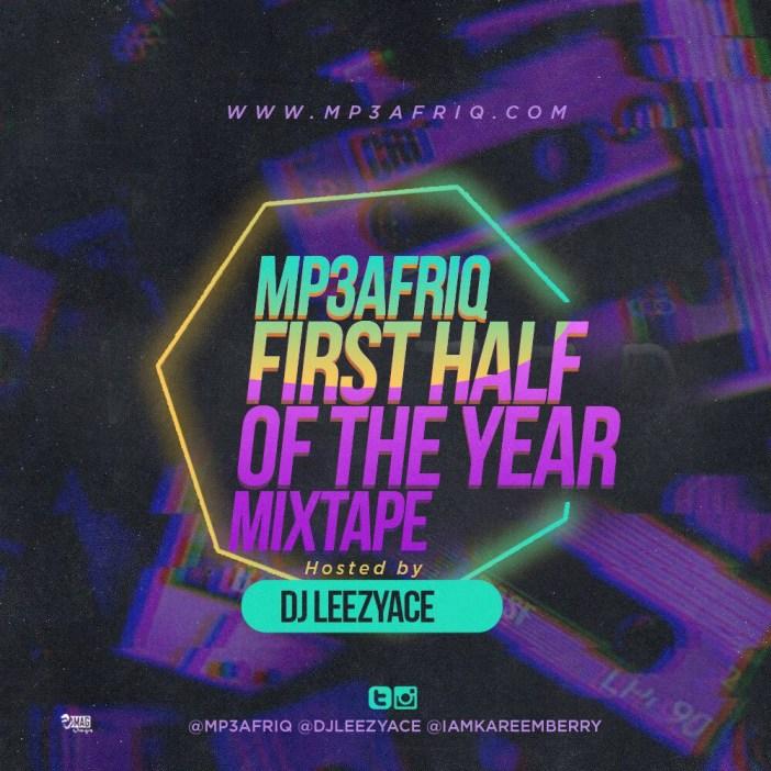 DJ Leezyace - MP3 AFRIQ First Half Of The Year Mix