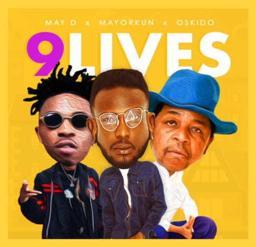 "May D – ""9 Lives"" ft. Mayorkun & Oskido Mp3"