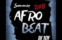 DJ Tof – Summer 2018 Afrobeat Mix