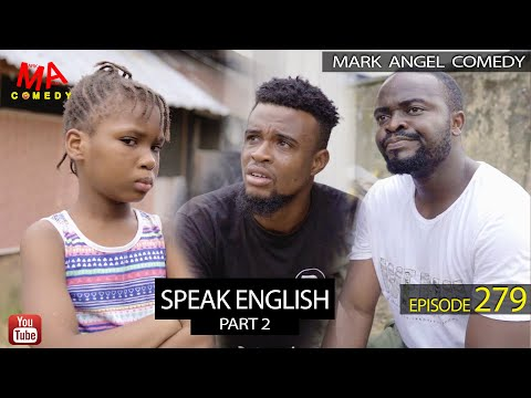 SPEAK ENGLISH Part 2 (Mark Angel Comedy) (Episode 279)