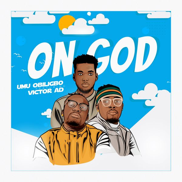 DOWNLOAD: Umu Obiligbo Ft. Victor AD - On God