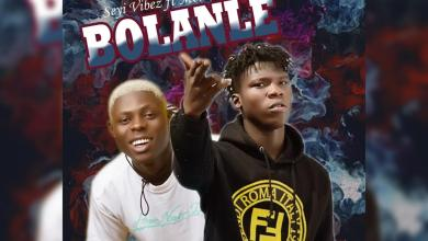 Seyi Vibez Ft. Mohbad - BOLANLE | Mp3 Download