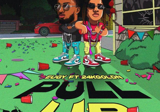 Eugy Ft. 24kGoldn - Pull Up | Mp3 Download