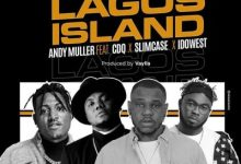 Andy Muller Ft. CDQ & Slimcase & Idowest - Lagos Island | Mp3 Download