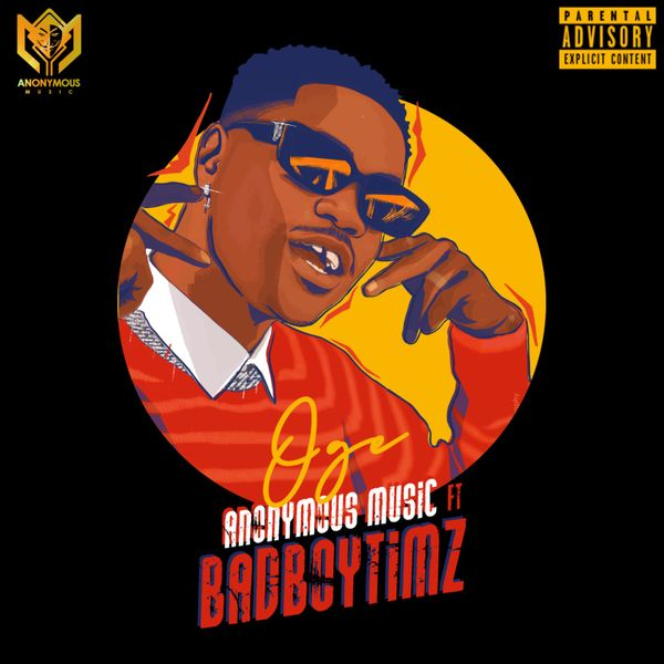 Anonymous Music Ft. Bad Boy Timz - Oge