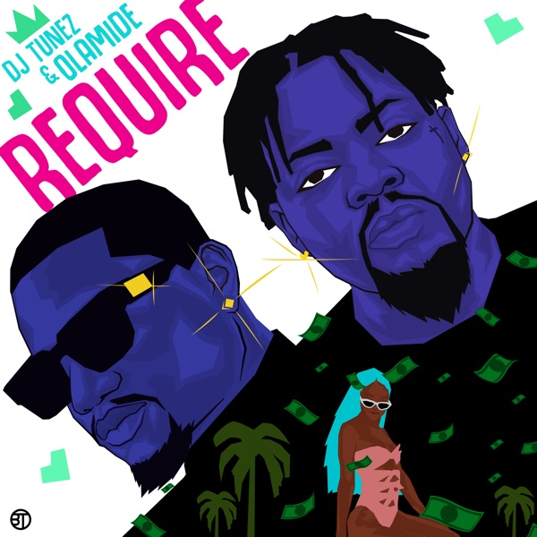 DJ Tunez Ft. Olamide - Require