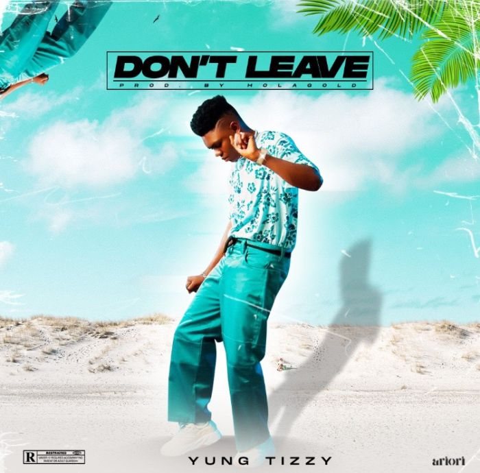 Yungtizzy - Don't Leave