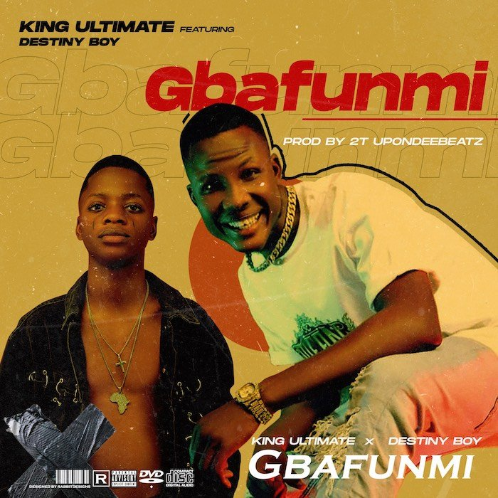 King Ultimate Ft. Destiny Boy - Gbafunmi