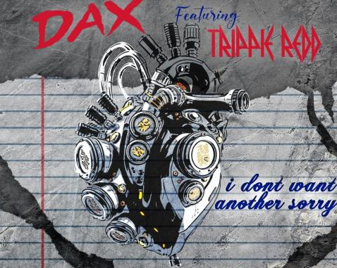 Dax - I Don't Want Another Sorry