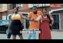 CHRISTMAS FOOD - INTELLIGENT MOYIN ( SIRBALO COMEDY )