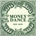 Dice Ailes - Money Dance