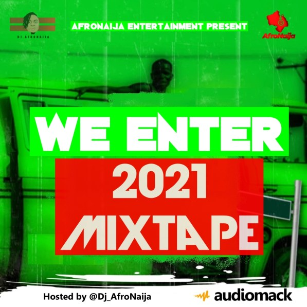 DJ AfroNaija - We Enter 2021 Mixtape