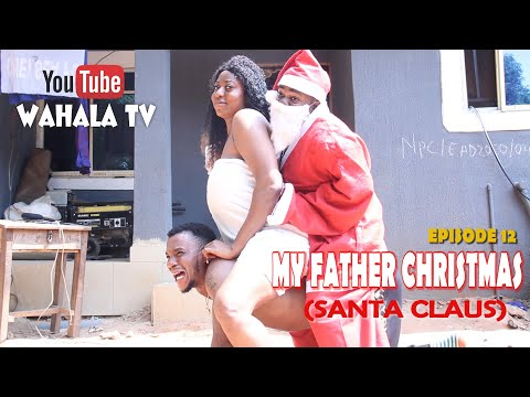 MR SANTA CLAUS - FT TCVIRUS TV - EPISODE 12 - WAHALA TV
