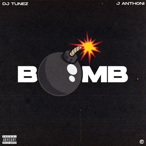 DJ Tunez ft. J. Anthoni - Bomb
