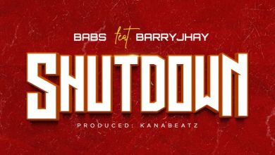 Babs Ft. Barry Jhay - Shutdown