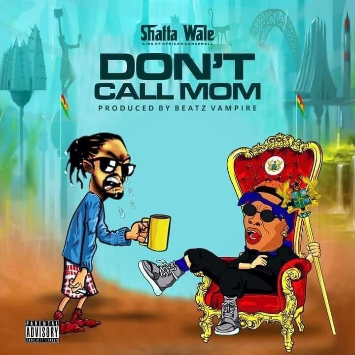Shatta Wale - Don't Call Mom