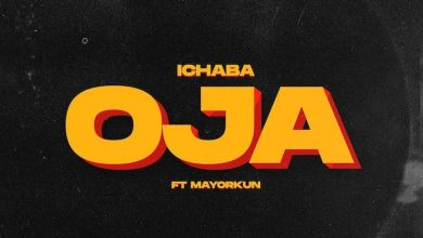 Ichaba ft. Mayorkun - Oja