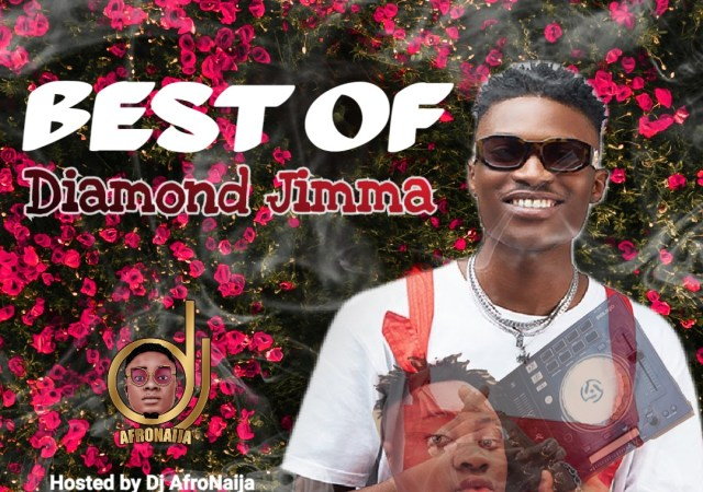 Dj AfroNaija - Best Of Diamond Jimma Mixtape