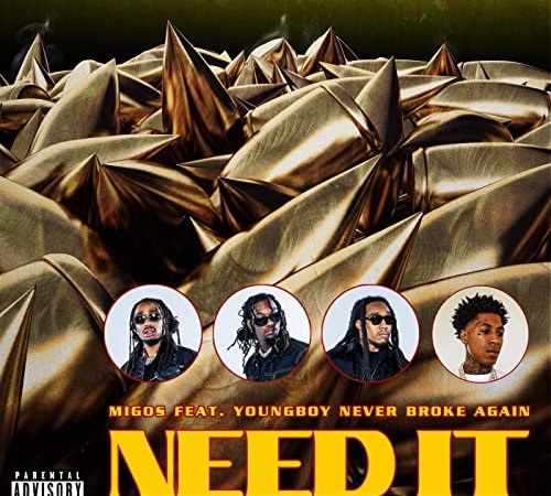 Migos Ft. YoungBoy Never Broke Again - Need It