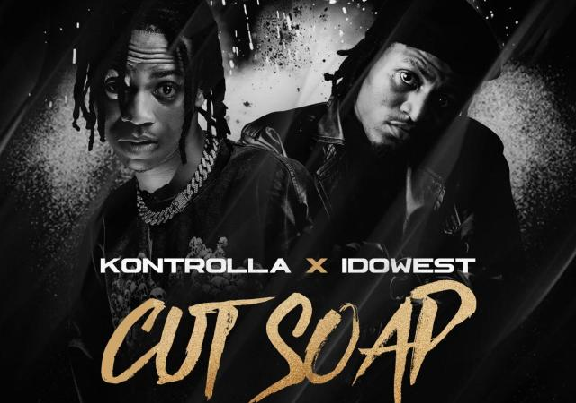Kontrolla Ft. Idowest - Cut Soap