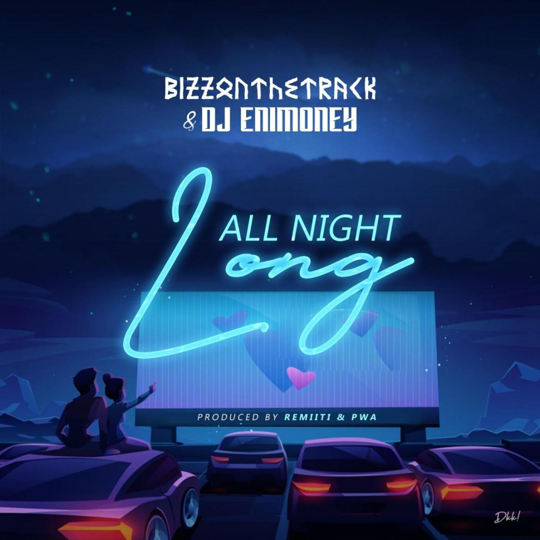 Bizzonthetrack Ft. Dj Enimoney - All Night Long